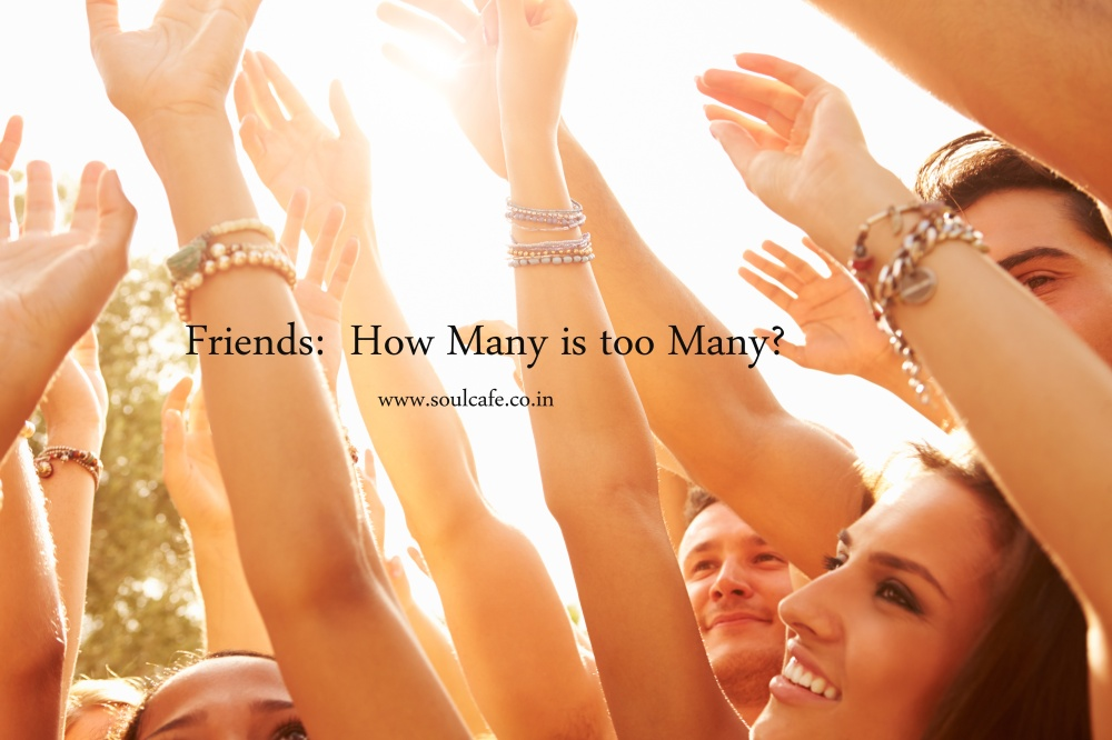 Friends -how many is too many