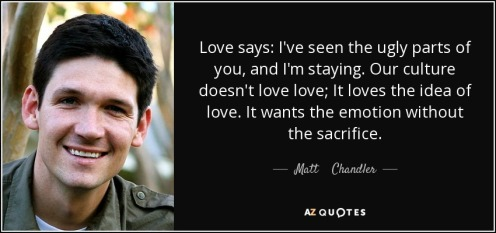 quote-love-says-i-ve-seen-the-ugly-parts-of-you-and-i-m-staying-our-culture-doesn-t-love-love-matt-chandler-93-68-31